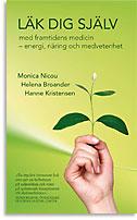Läk dig själv med framtidens medicin-energi, näring och medvetenhet   SLUTSÅLD
