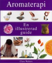 Aromaterapi  En illustrerad guide