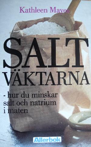 SALTVÄKTARNA-hur du minskar salt och natrium i maten