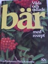 Vilda och odlade BÄR med recept