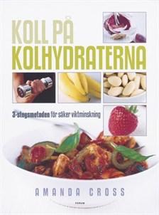 Koll på kolhydraterna - 3-stegs metoden för säker viktminskning