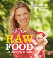 Raw Food : ett lättare liv på tre veckor