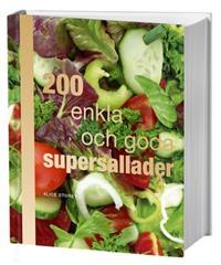 200 enkla och goda supersallader
