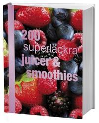 200 superläckra juicer och smoothies