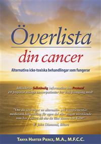 Överlista din cancer - alternativa icke-toxiska behandlingar som fungerar