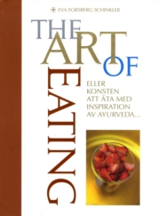 The art of eating - eller konsten att äta med insperation av Ayurveda