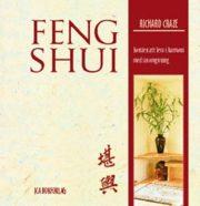Feng Shui : Konsten Att Leva I Harmoni Med Sin Omgivning