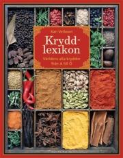 Kryddlexikon : världens alla kryddor från A till Ö