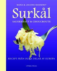 Sauerkraut, surkål & choucroute : recept från olika delar av Europa