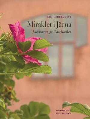Miraklet i Järna: Läkekonsten på Vidarkliniken