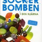 Sockerbomben - i din hjärna : bli fri från ditt sockerberoende