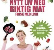 Nytt liv med riktig mat : frisk med LCHF