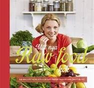 Mitt nya Raw food kök: 250 recept som håller dig frisk och stark året runt